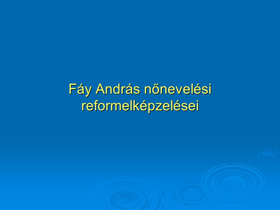 Fáy András nőnevelési reformelképzelései