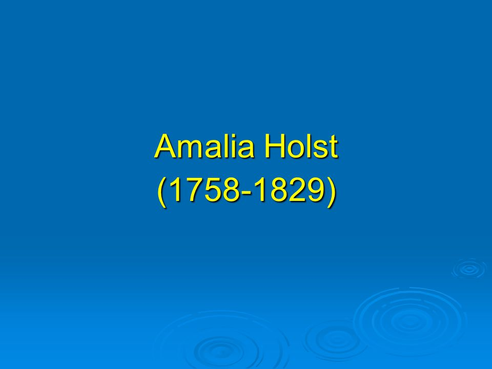 Amalia Holst (1758-1829)