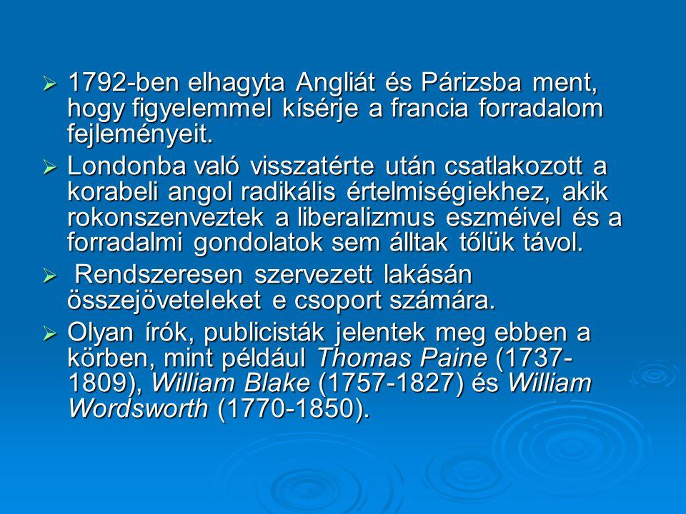  1792-ben elhagyta Angliát és Párizsba ment, hogy figyelemmel kísérje a francia forradalom fejleményeit.  Londonba való visszatérte után csatlakozot