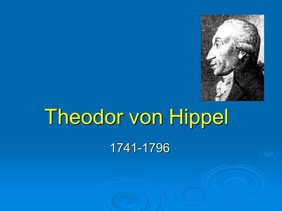Theodor von Hippel 1741-1796