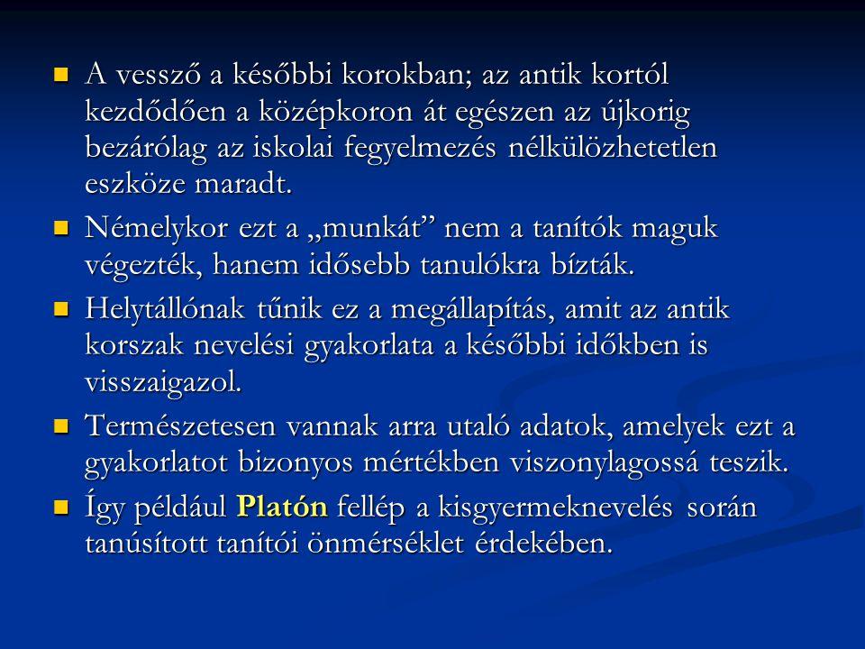 Platón olyan tanítási formát javasol, amely nem kényszeren alapszik: Mert szabad ember ne tanuljon semmit szolgaian .