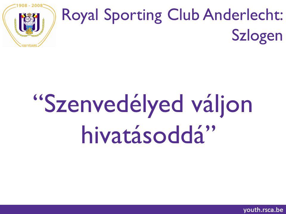 Royal Sporting Club Anderlecht: Utánpótlás program youth.rsca.be RSCA Utánpótlás program National Youth Program Területi Utánpótlás Program Régiós Utánpótlás program Női Utánpótlás program Nemzeti Utánpótlás Program 1.Nemzeti Utánpótlás Program: 17 csapat (268 játékos) 2.Területi Utánpótlás Program: 11 csapat 3.Régiós Utánpótlás program: 8 csapat 4.Női Utánpótlás Program: 4 csapat