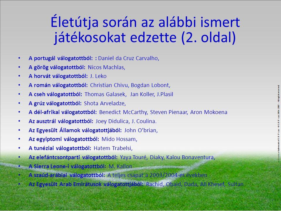 Életútja során az alábbi ismert játékosokat edzette (2.
