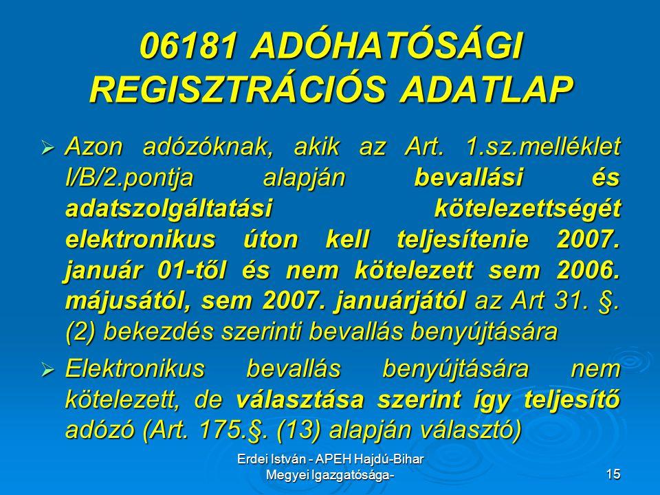Erdei István - APEH Hajdú-Bihar Megyei Igazgatósága-15 06181 ADÓHATÓSÁGI REGISZTRÁCIÓS ADATLAP  Azon adózóknak, akik az Art. 1.sz.melléklet I/B/2.pon