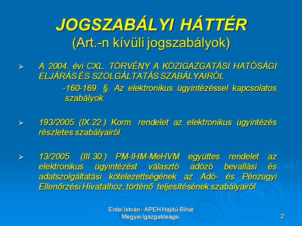 Erdei István - APEH Hajdú-Bihar Megyei Igazgatósága-2 JOGSZABÁLYI HÁTTÉR (Art.-n kívüli jogszabályok)  A 2004.