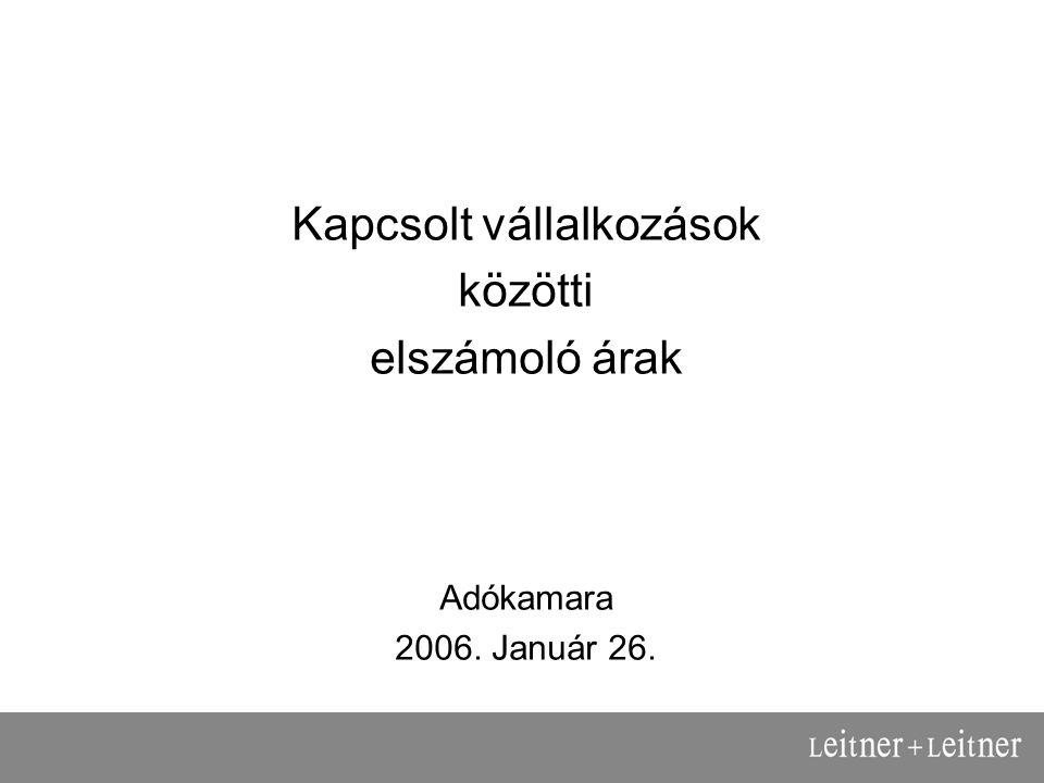 Kapcsolt vállalkozások közötti elszámoló árak Adókamara 2006. Január 26.