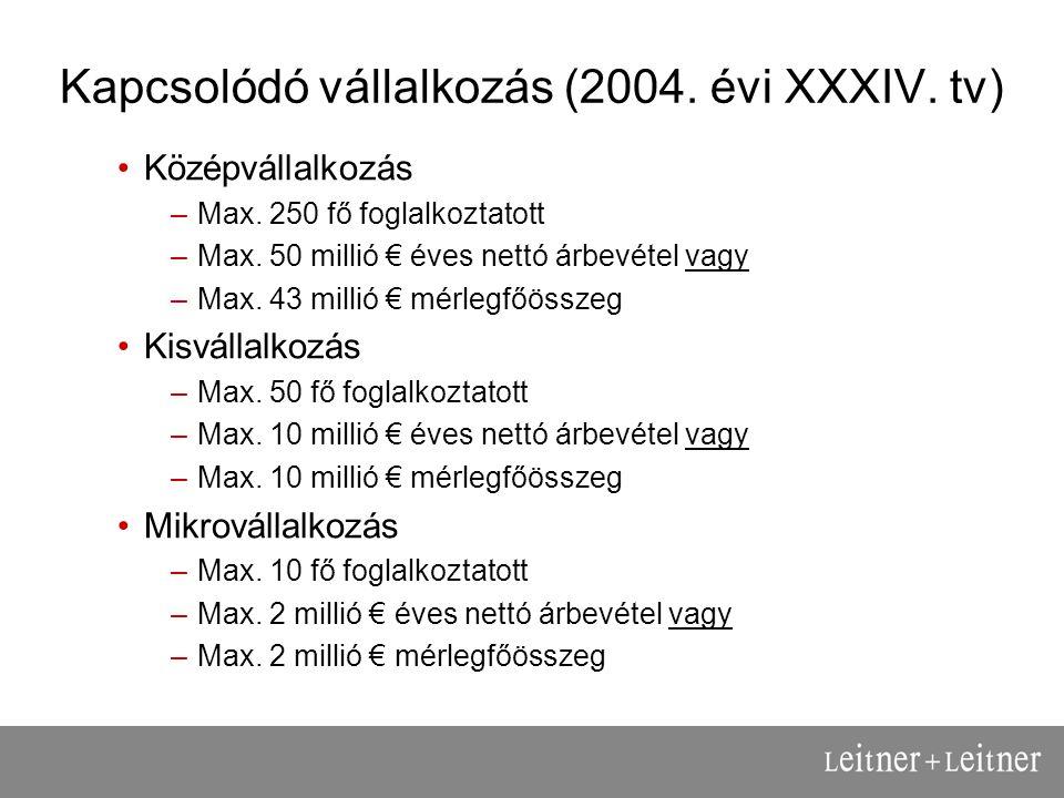 Kapcsolódó vállalkozás (2004. évi XXXIV. tv) Középvállalkozás –Max.
