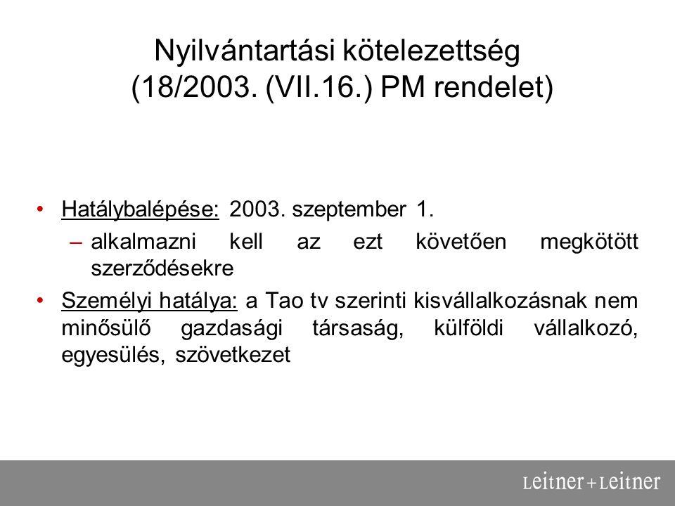 Nyilvántartási kötelezettség (18/2003. (VII.16.) PM rendelet) Hatálybalépése: 2003.