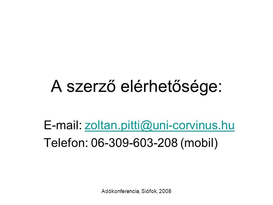 Adókonferencia, Siófok, 2008 A szerző elérhetősége: E-mail: zoltan.pitti@uni-corvinus.huzoltan.pitti@uni-corvinus.hu Telefon: 06-309-603-208 (mobil)
