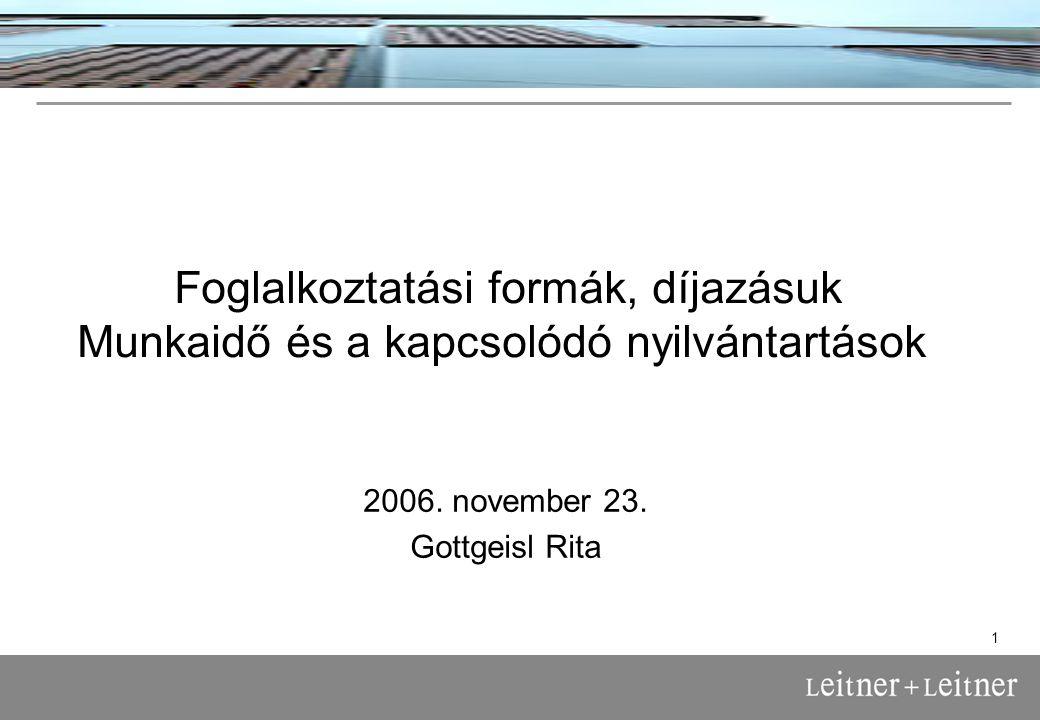 1 Foglalkoztatási formák, díjazásuk Munkaidő és a kapcsolódó nyilvántartások 2006.