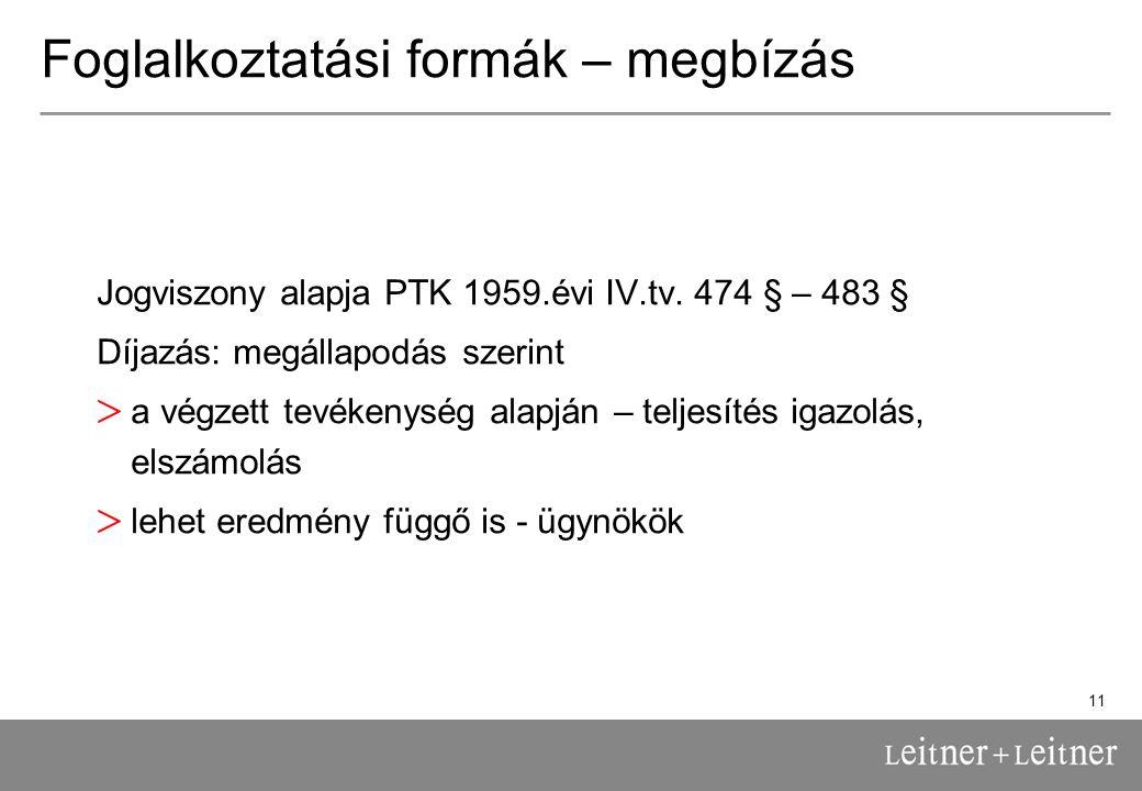 11 Foglalkoztatási formák – megbízás Jogviszony alapja PTK 1959.évi IV.tv.