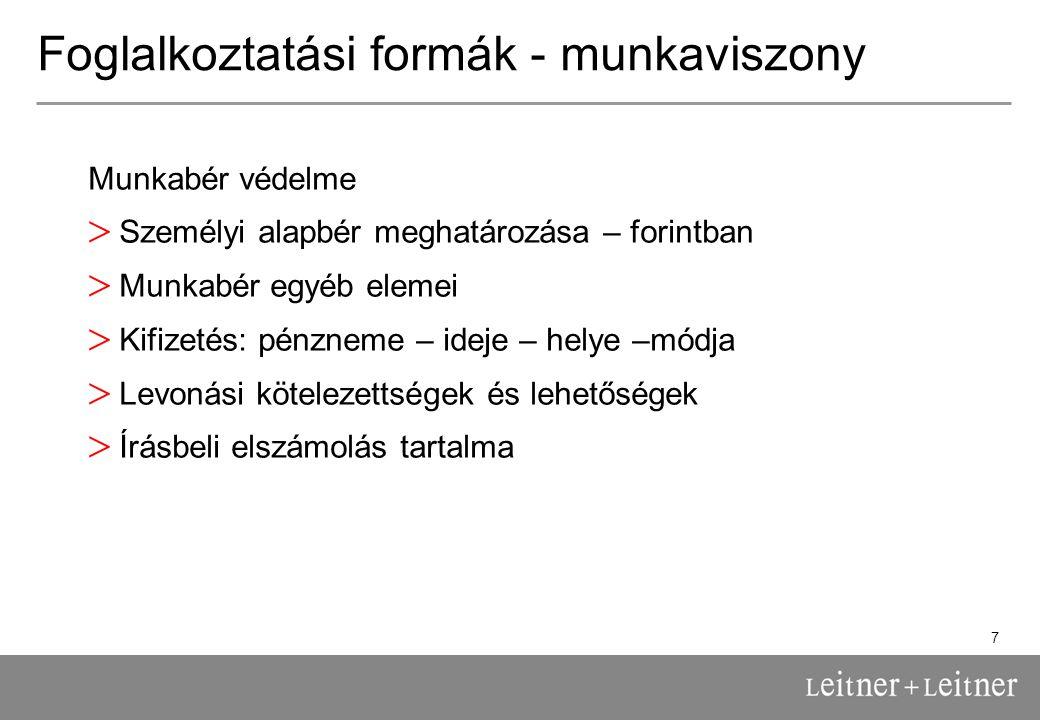 8 Foglalkoztatási formák – alkalmi munkaváll.Jogszabályok: 1997.