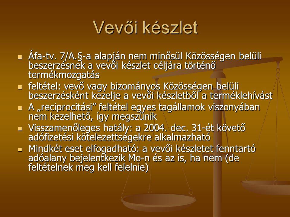 Vevői készlet Áfa-tv. 7/A.§-a alapján nem minősül Közösségen belüli beszerzésnek a vevői készlet céljára történő termékmozgatás Áfa-tv. 7/A.§-a alapjá