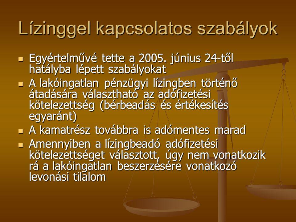 Lízinggel kapcsolatos szabályok Egyértelművé tette a 2005. június 24-től hatályba lépett szabályokat Egyértelművé tette a 2005. június 24-től hatályba