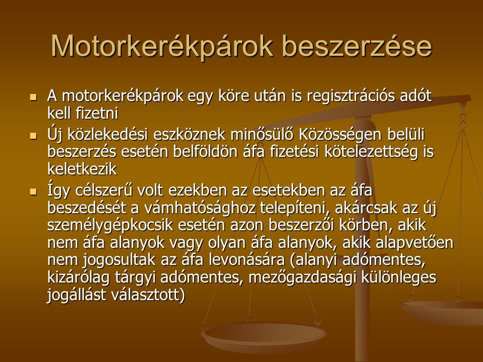 Motorkerékpárok beszerzése A motorkerékpárok egy köre után is regisztrációs adót kell fizetni A motorkerékpárok egy köre után is regisztrációs adót ke