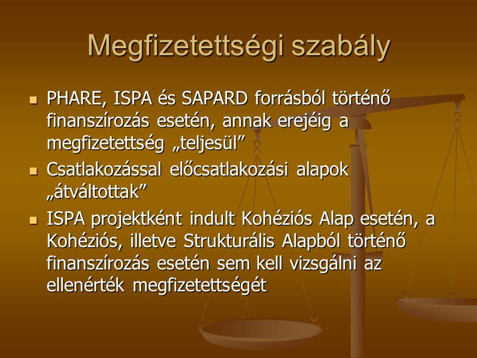 """Megfizetettségi szabály PHARE, ISPA és SAPARD forrásból történő finanszírozás esetén, annak erejéig a megfizetettség """"teljesül"""" PHARE, ISPA és SAPARD"""