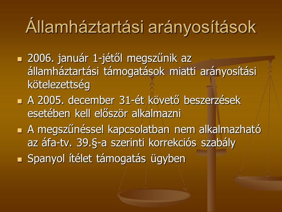 Államháztartási arányosítások 2006. január 1-jétől megszűnik az államháztartási támogatások miatti arányosítási kötelezettség 2006. január 1-jétől meg
