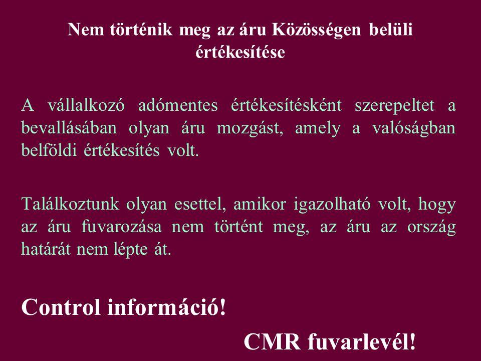 Közösségen belüli beszerzést nem szerepeltetik az adóbevallásban Az áfa-csalás egyik esetének tekinthető, amikor a magyar adózó terméket hoz be másik tagállamból, de a közösségen belüli beszerzést bevallásában egyáltalán nem szerepelteti (eltitkolja).