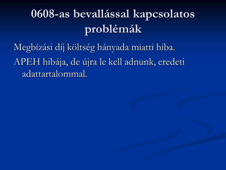 0608-as bevallással kapcsolatos problémák Megbízási díj költség hányada miatti hiba.