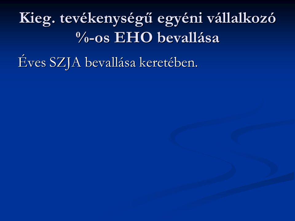 Kieg. tevékenységű egyéni vállalkozó %-os EHO bevallása Éves SZJA bevallása keretében.