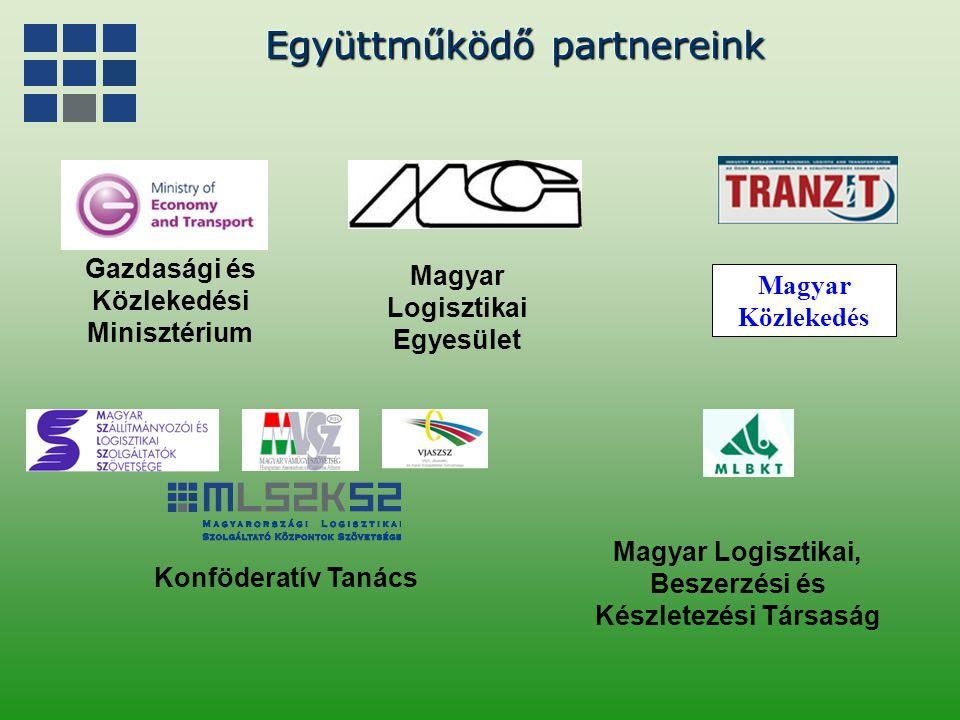 Együttműködő partnereink Magyar Logisztikai Egyesület Magyar Logisztikai, Beszerzési és Készletezési Társaság Gazdasági és Közlekedési Minisztérium Ko