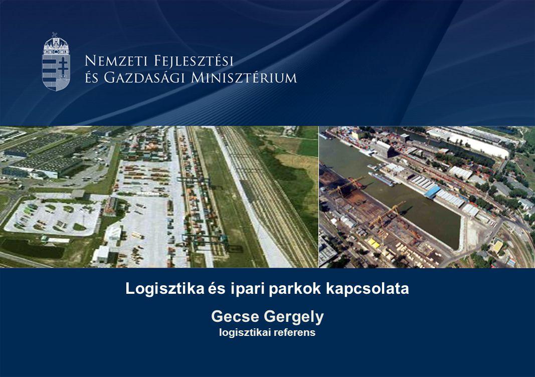 Logisztika és ipari parkok kapcsolata Városi terminál (City terminal) Logisztikai központ (Freight village) Ipari és logisztikai park (Industrial and logistic park) Speciális logisztikai terület (Special logistic area) Közlekedési alágazatok közötti kapcsolat Közút-vasút, közút-közútKözút-vasút Közút-vasút, közút- közút Közút-tenger/légi, közút-vasút-tenger/légi Fő célok A városi forgalom csökkentése Kombinált forgalom elősegítése és a városi forgalom csökkentése Regionális gazdasági növekedés és kombinált forgalom elősegítése Regionális gazdasági növekedés Üzemeltető Nagyobb szállítmányozó vagy kereskedő Gazdasági társaság (közszféra hatása) Nincs üzemeltető Repülőtéri vagy kikötői hatóságok Igénybevevők Nagyobb szállítmányozó vagy beszállító Kisvállalatok, valamint néhány nagyobb fuvarozó Nagy ipari vállalatok és szállítmányozók Nagyvállalatok Elhelyezkedés A városokon belül, kis területen Külvárosban, nagy területen Külvárosi vagy egykori ipari területen A meglévő területek kibővítése a városon belüli vagy a külvárosi részeken Terület áraNagyon magasViszonylag alacsony Magas Infrastruktúra minősége Jó kapcsolat a város infrastruktúrájához Közvetlen kapcsolat a fő infrastruktúrához, és jó kapcsolat a város infrastruktúrájához Közvetlen kapcsolat a fő infrastruktúrához Kiváló nemzetközi infrastrukturális kapcsolódás HatásVárosiRegionális-interregionális Nemzetközi Forrás: Berquist, R., Pruth, M.
