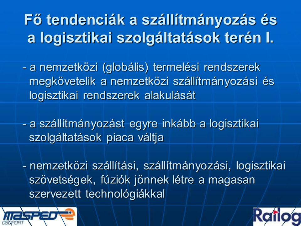 Fő tendenciák a szállítmányozás és a logisztikai szolgáltatások terén I.