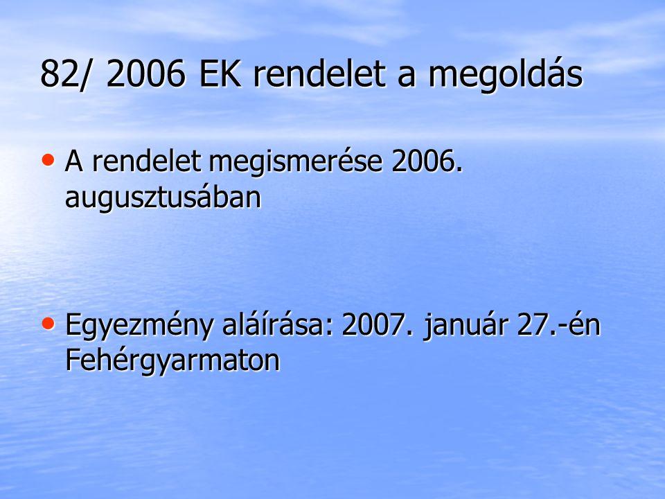 82/ 2006 EK rendelet a megoldás A rendelet megismerése 2006.