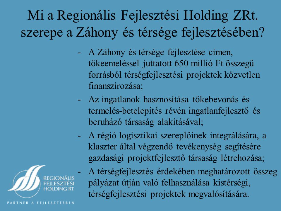 Mi a Regionális Fejlesztési Holding ZRt. szerepe a Záhony és térsége fejlesztésében.