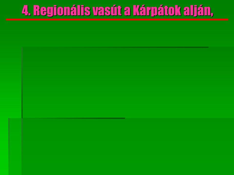 4.Regionális vasút a Kárpátok alján, 4.