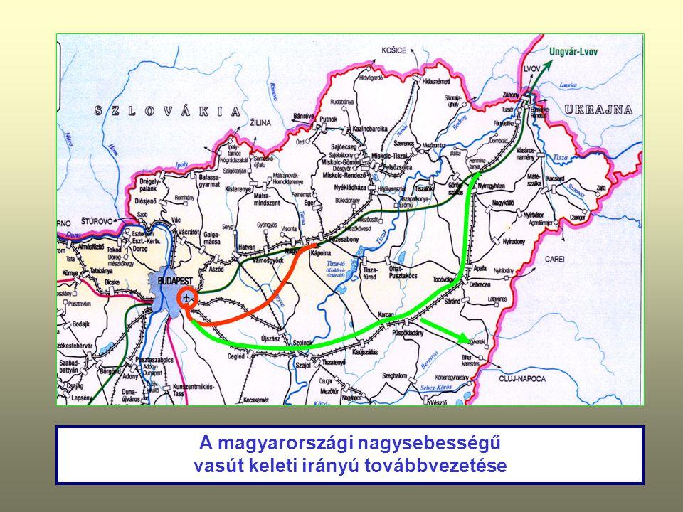 A magyarországi nagysebességű vasút keleti irányú továbbvezetése
