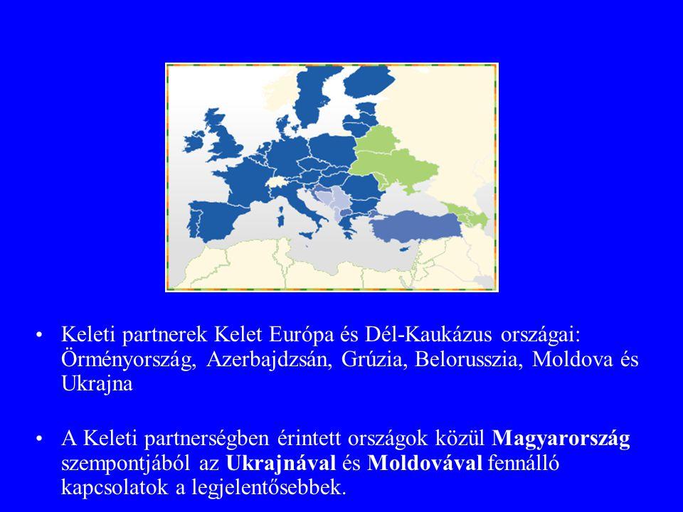 Partnerországok Keleti partnerek Kelet Európa és Dél-Kaukázus országai: Örményország, Azerbajdzsán, Grúzia, Belorusszia, Moldova és Ukrajna A Keleti partnerségben érintett országok közül Magyarország szempontjából az Ukrajnával és Moldovával fennálló kapcsolatok a legjelentősebbek.