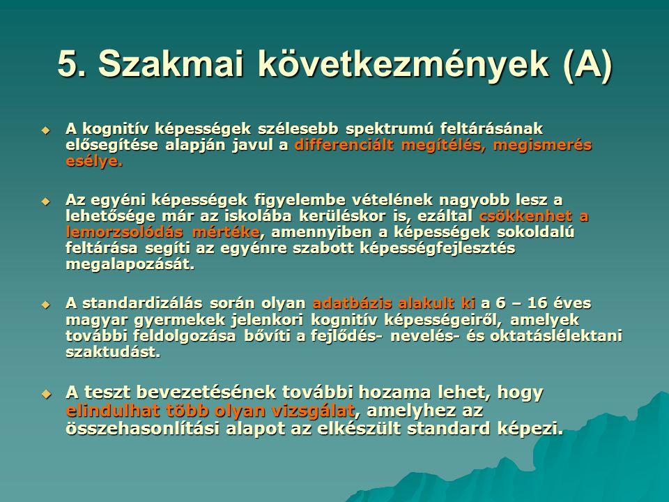 6.Szakmai következmények (B)  Javítja a pedagógiai-pszichológiai szolgáltatások (pl.