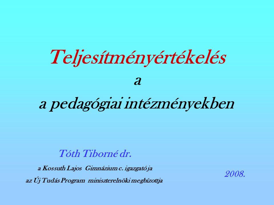 Teljesítményértékelés a a pedagógiai intézményekben Tóth Tiborné dr.