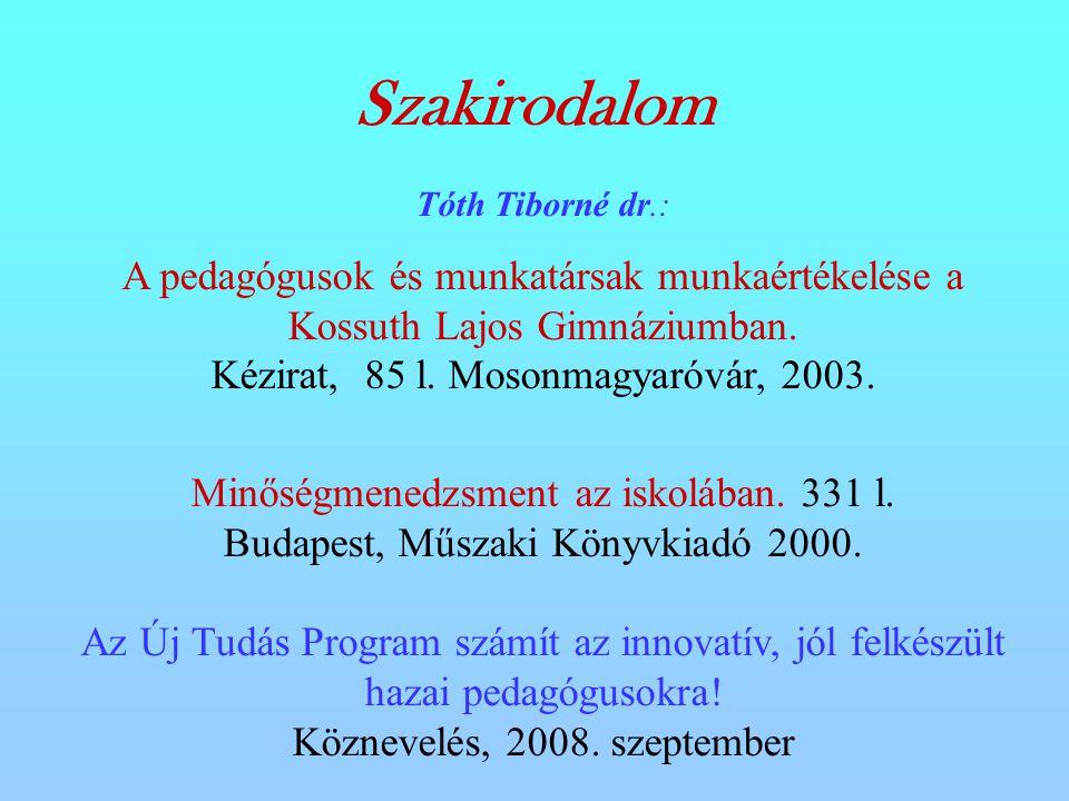 Tóth Tiborné dr.: A pedagógusok és munkatársak munkaértékelése a Kossuth Lajos Gimnáziumban.