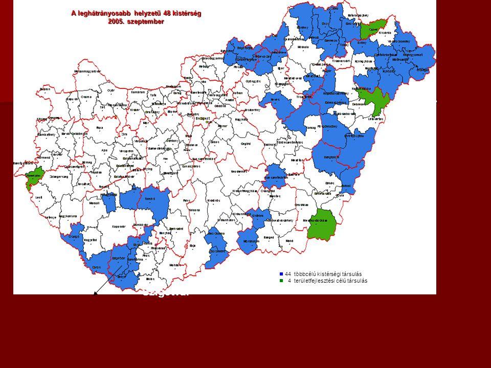  A leghátrányosabb helyzetű 48 kistérségA leghátrányosabb helyzetű 48 kistérség  2005. szeptember 44 többcélú kistérségi társulás  4 területfejlesz