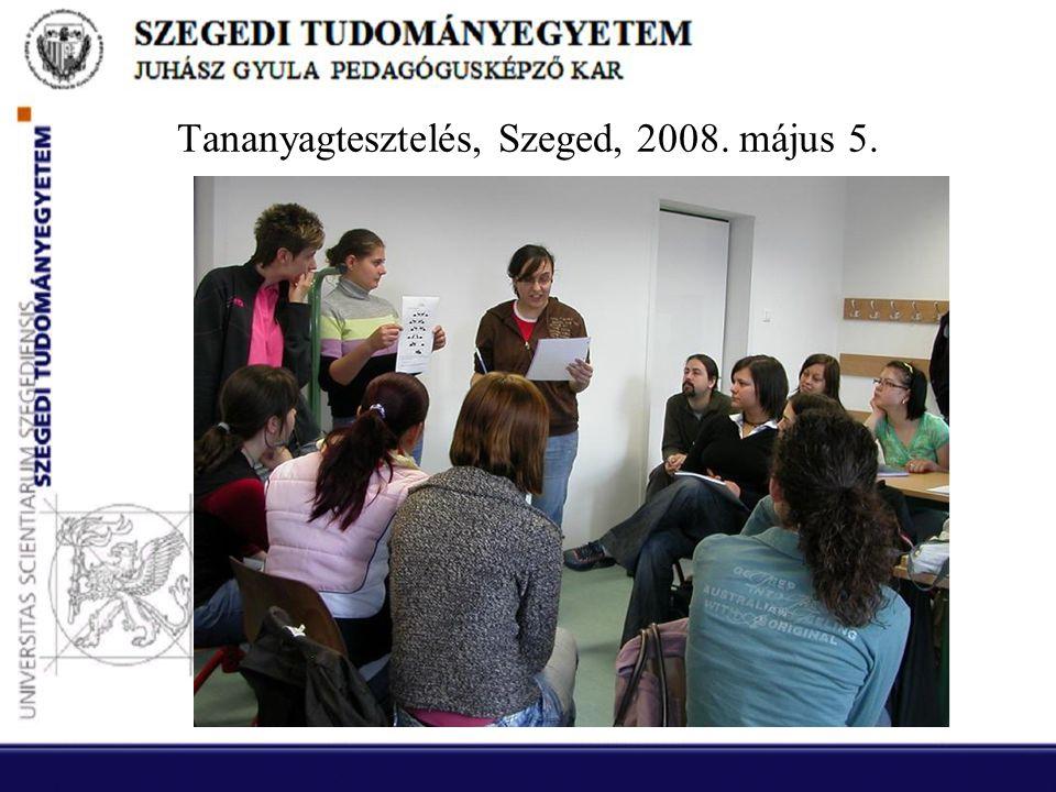 Tananyagtesztelés, Szeged, 2008. május 5.
