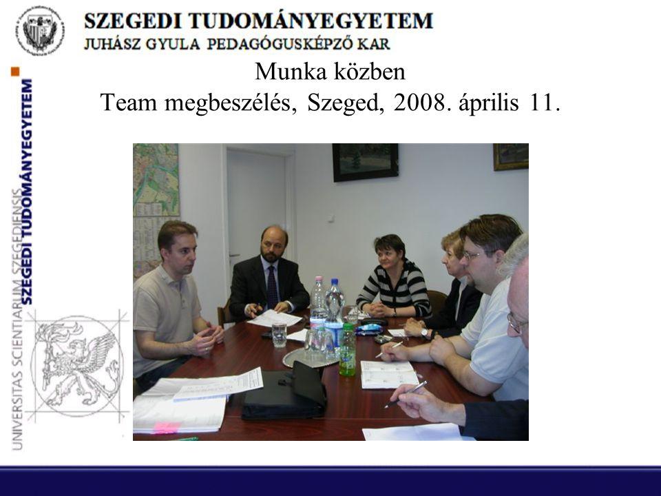 Munka közben Team megbeszélés, Szeged, 2008. április 11.