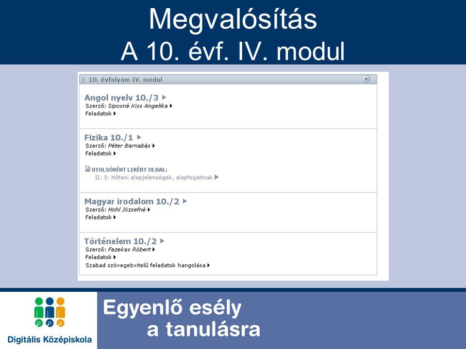 Megvalósítás A 10. évf. IV. modul