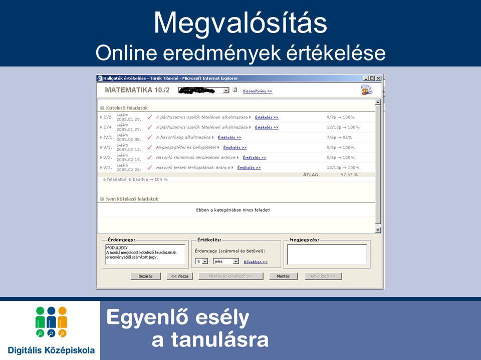 Megvalósítás Online eredmények értékelése