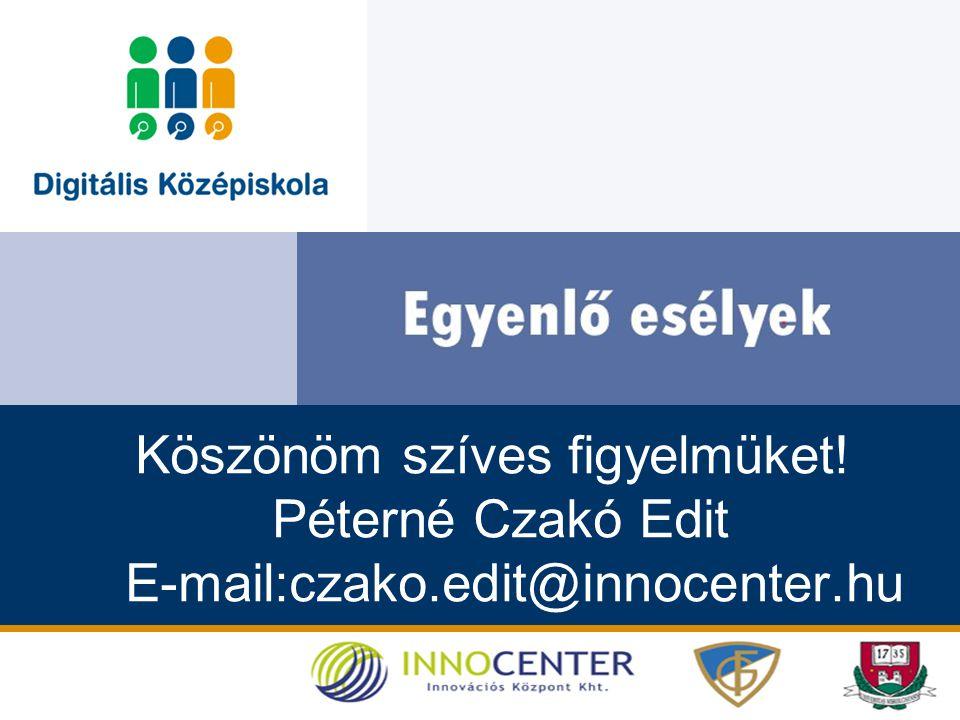 Köszönöm szíves figyelmüket! Péterné Czakó Edit E-mail:czako.edit@innocenter.hu
