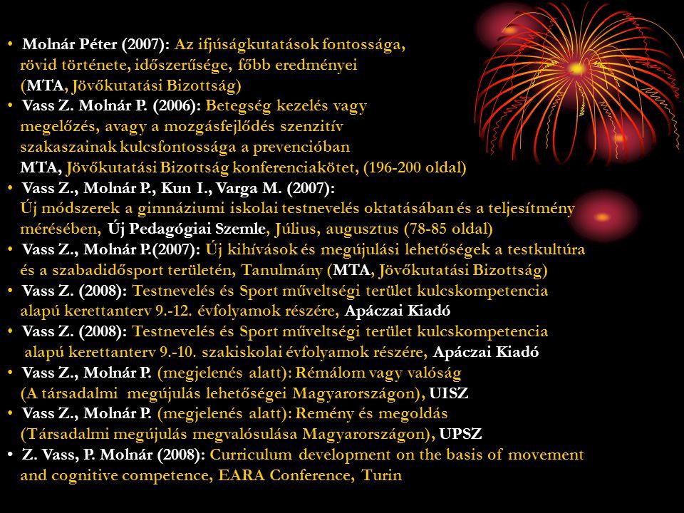 Molnár Péter (2007): Az ifjúságkutatások fontossága, rövid története, időszerűsége, főbb eredményei (MTA, Jövőkutatási Bizottság) Vass Z. Molnár P. (2