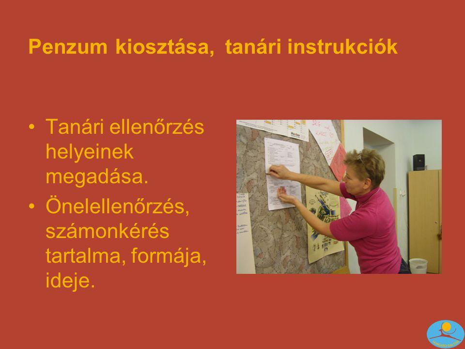 Penzum kiosztása, tanári instrukciók Tanári ellenőrzés helyeinek megadása.