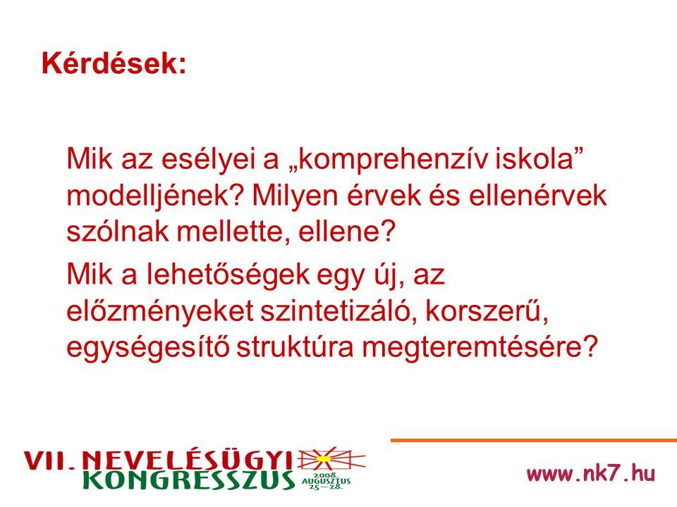 """www.nk7.hu Kérdések: Mik az esélyei a """"komprehenzív iskola modelljének."""
