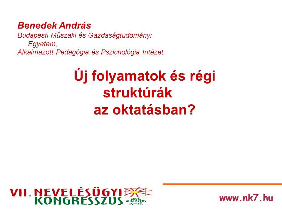 www.nk7.hu Kérdések: Hogyan élik meg a társadalom különböző csoportjai az életen át tartó tanulás kihívását.