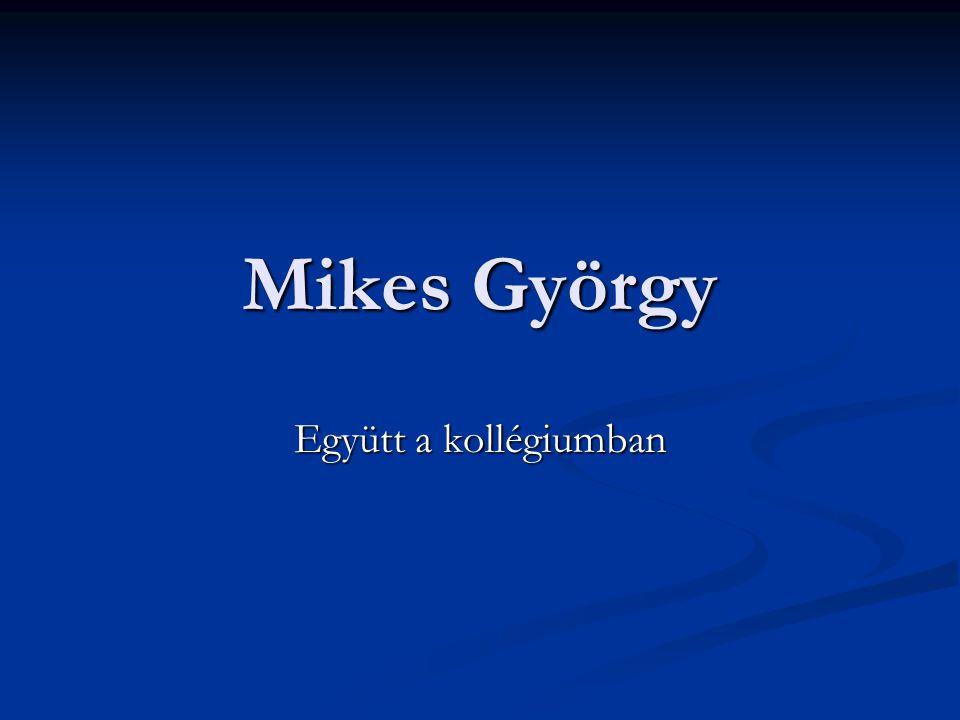 Mikes György Együtt a kollégiumban