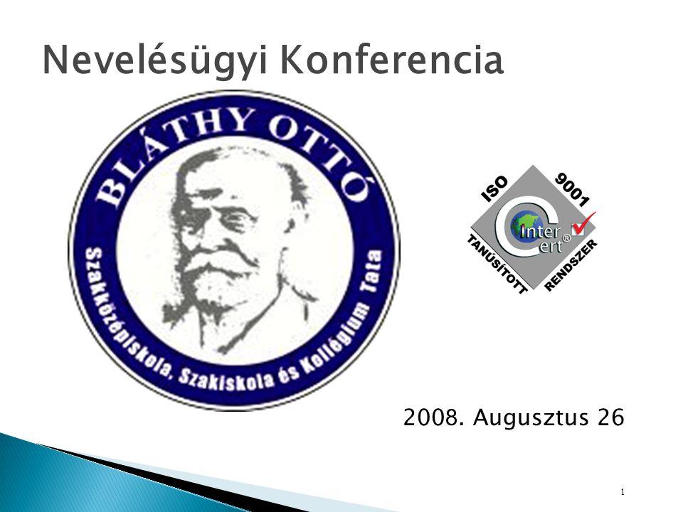 200 8. Augusztus 26 1 Nevelésügyi Konferencia