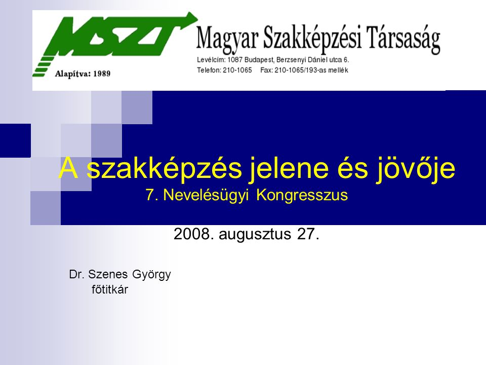 A szakképzés jelene és jövője 7. Nevelésügyi Kongresszus 2008.