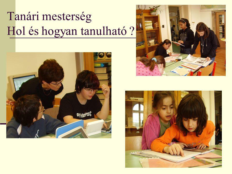 Tanári mesterség Hol és hogyan tanulható ?