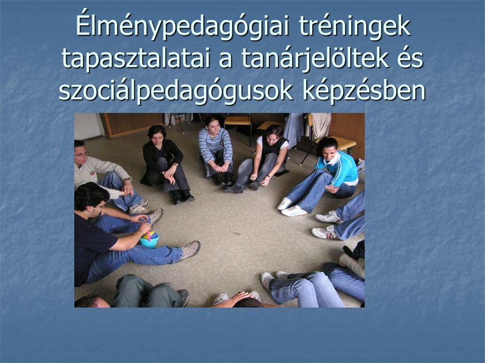 Élménypedagógiai tréningek tapasztalatai a tanárjelöltek és szociálpedagógusok képzésben